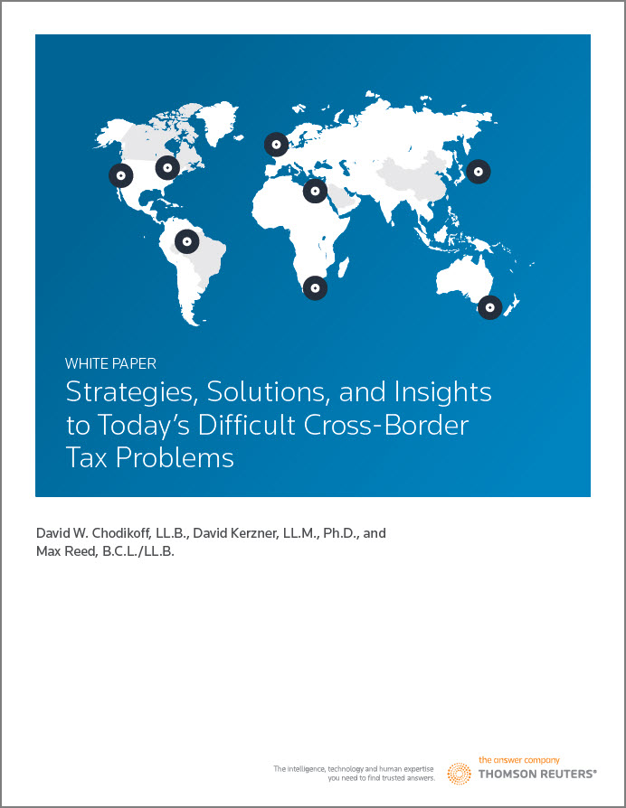 Strategies, Solutions, & Insights to Today's Difficult Cross Border Tax Problems