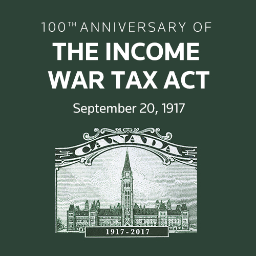 The 100th Anniversary of the Income Tax Act in Canada